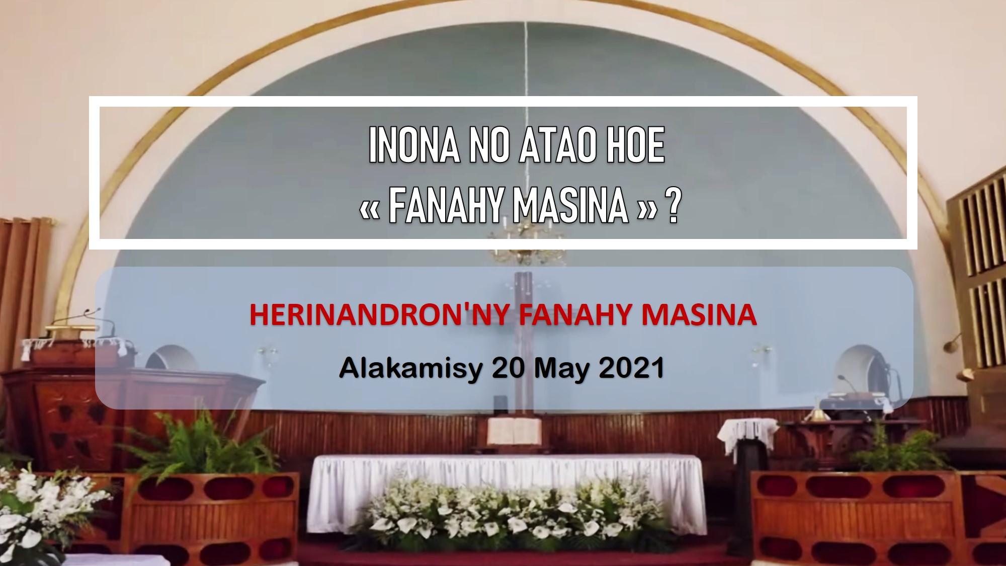 """INONA NO ATAO HOE : """"FANAHY MASINA"""" ?"""